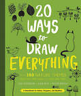20 Ways to Draw Everything: With 135 Nature Themes from Cats and Tigers to Tulips and Trees by Quarry Books (Paperback, 2016)