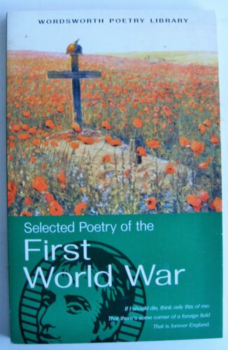 1 of 1 - SELECTED POETRY OF THE FIRST WORLD WAR 1995 Wordsworth WWI PB VGC Owen Sorley