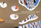 Imagining MIT: Designing a Campus for the Twenty-First Century by William J. Mitchell (Paperback, 2011)