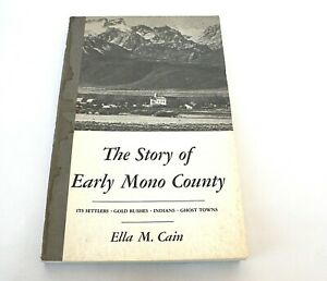 The-Story-of-Early-Mono-County-California-Gold-Rushes-Indians-Ghost-Towns-Cain
