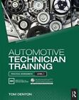Automotive Technician Training: Practical Worksheets Level 1 by Tom Denton (Paperback, 2015)