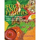 Sugars and Flours 9781585008629 by Joan Ifland Paperback