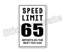 "*Aluminum* Speed Limit 65 Imports Do The Best You Can 8"" x 12"" Metal  Sign NS"