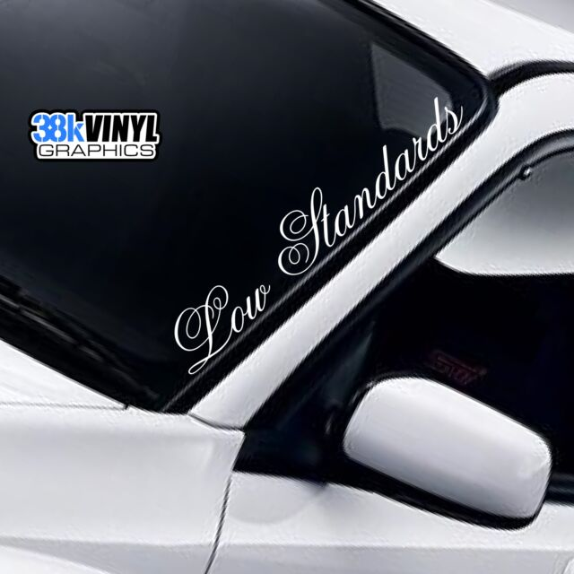 Low Standards DUB JDM Lowered Stance Funny Car Windscreen Decal Sticker