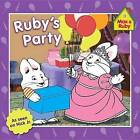 Ruby's Party by Rosemary Wells (Paperback, 2011)