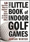 Little Book of Indoor Golf Games by Adrian Winter (Hardback, 2010)