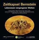 Zeitkapsel Bernstein - Lebewesen vergangener Welten von Ulrich Joger, Melanie Hornemann, André Koch, Ralf Kosma und Carsten Gröhn (2015, Taschenbuch)