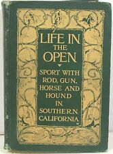 Life in the Open: Sport with Rod, Gun, Horse & Hound in Southern California 1906