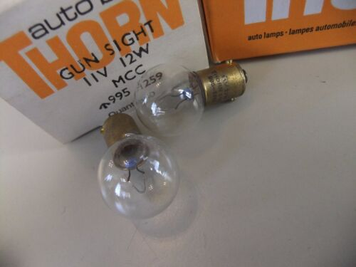 1 Bulb lamps PAIR GUN SIGHT 11V 12W THORN//MAZDA MCC 995 1259 NEW....