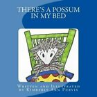 There's a Possum in My Bed by Kimberly Ann Purvis (Paperback / softback, 2014)