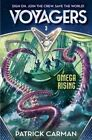 Voyagers: Omega Rising: Book 3 by Patrick Carman (Hardback, 2016)