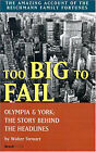 Too Big to Fail: Olympia and York: the Story behind the Headlines by Walter Stewart (Paperback, 2000)