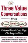 The Three Value Conversations: How to Create, Elevate, and Capture Customer Value at Every Stage of the Long-Lead Sale von Tim Riesterer, Cheryl Geoffrion, Conrad Smith und Erik Peterson (2016, Gebundene Ausgabe)
