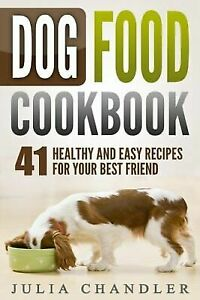 Dog-Food-Cookbook-41-Healthy-and-Easy-Recipes-for-Your-Best-Friend-by-Julia