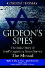 Gideon's Spies: The Secret History of the Mossad by Gordon Thomas (Paperback, 2008)