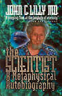 The Scientist: A Metaphysical Autobiography by John C. Lilly (Paperback, 1988)