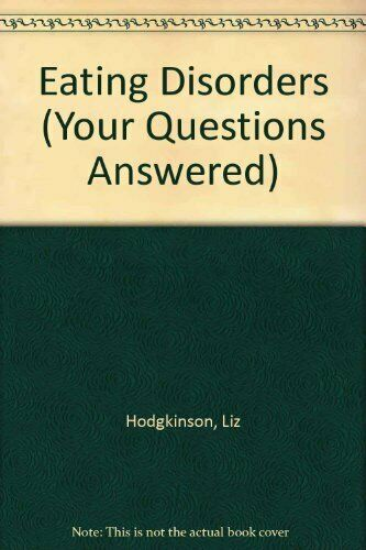 Eating Disorders (Your Questions Answered) by Hodgkinson, Liz Paperback Book The
