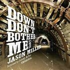 Down Don't Bother Me by Jason Miller (CD-Audio, 2015)