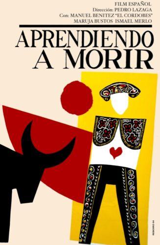 8240.Aprendiendo a morir.spanish film.bullfighter.POSTER movie decor graphic art