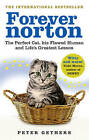 Forever Norton: The Perfect Cat, His Flawed Human and Life's Greatest Lesson by Peter Gethers (Paperback, 2010)