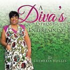 Diva's Express Guide to Entertaining 9781490722030 by LUTHERIA Hollis Paperback