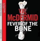 The Fever of the Bone by Val McDermid (CD-Audio, 2009)