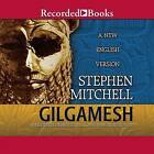 Gilgamesh: A New English Version by Reader in Classics Stephen Mitchell (CD-Audio, 2004)