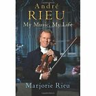 Andre Rieu: My Music, My Life by Marjorie Rieu (Hardback, 2014)
