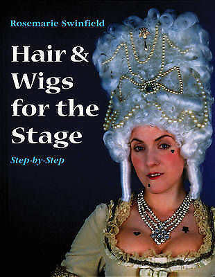 Hair and Wigs for the Stage Step-by-step (Stage and Costume) (Backstage), Rosema