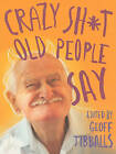 Crazy Sh*t Old People Say by Jeff Heller (Paperback, 2011)