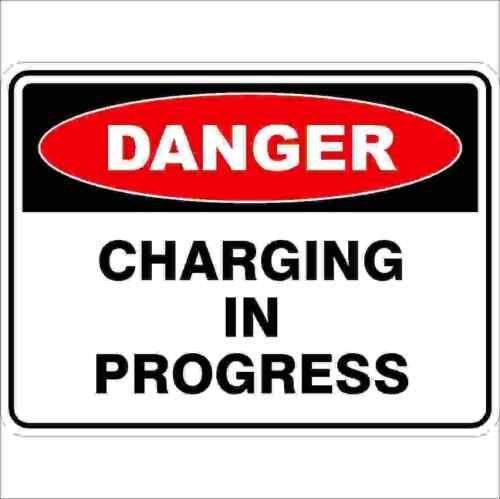 Danger Signs CHARGING IN PROGRESS