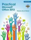 Practical Microsoft Office 2013 by June Jamrich Parsons, Dan Oja (Mixed media product, 2013)