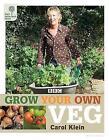 RHS Grow Your Own: Veg by Royal Horticultural Society, Carol Klein (Hardback, 2007)