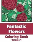 Fantastic Flowers Coloring Book by H R Wallace Publishing, Various (Paperback / softback, 2013)