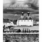 Spirit of Place: Whisky Distilleries of Scotland by Charles MacLean (Hardback, 2015)