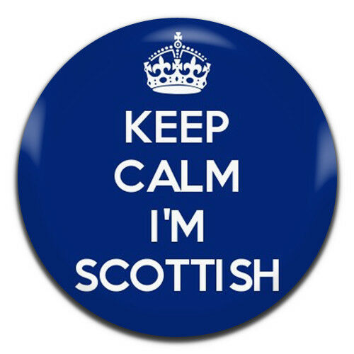 Keep Calm I/'m Scottish 25mm 1 Inch D Pin Button Badge