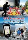 GPS Praxisbuch Garmin Oregon 6xx-Serie by Books on Demand (Paperback / softback, 2016)
