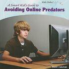A Smart Kid's Guide to Avoiding Online Predators by David J Jakubiak (Paperback / softback, 2009)