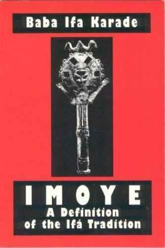 Imoye: A Definition of the Ifa Tradition