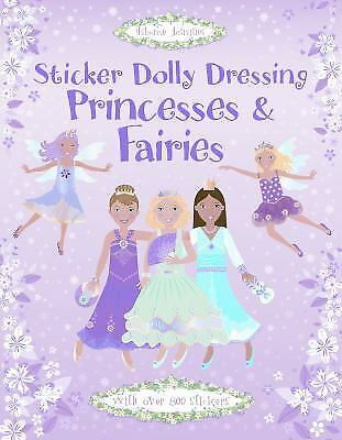 Sticker Dolly Dressing Princesses and Fairies (Combined Volume) by Fiona Watt