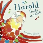 Harold Finds a Voice by Courtney Dicmas (Hardback, 2013)