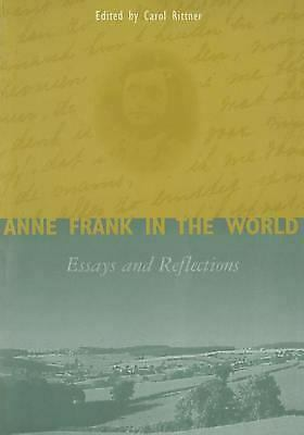 Anne Frank in the World : Essays and Reflections by Rittner, Carol