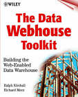The Data Webhouse Toolkit: Building the Web-enabled Data Warehouse by Richard Merz, Ralph Kimball (Paperback, 2000)
