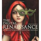 The Digital Renaissance: Old-Master Techniques in Painter and Photoshop by Carlyn Beccia (Paperback, 2014)