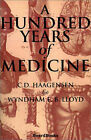 A Hundred Years of Medicine by C.D. Haagensen, Wyndham E. Lloyd (Paperback, 1943)