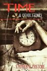 Time and Other Stories by Stephen Pastore (Paperback / softback, 2011)