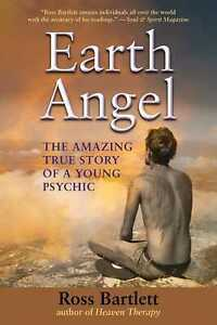 Earth-Angel-The-Amazing-True-Story-of-a-Young-Psychic-039-Bartlett-Ross