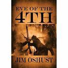 Eve of The 4th 9781448957590 by Jim Oshust Paperback