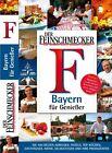 DER FEINSCHMECKER Guide Bayern für Genießer von Achim Becker (2012, Gebundene Ausgabe)