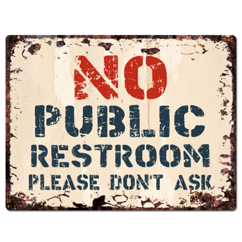 PP4211 NO PUBLIC RESTROOM Don/'t ask Tin Chic Sign Store Cafe  Restaurant Decor